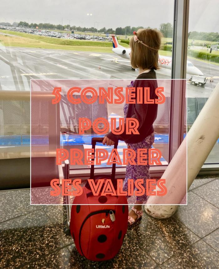 5 conseils pour bien préparer ses valises