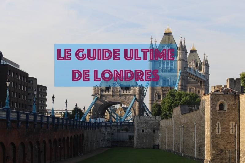 Le Guide Ultime de Londres