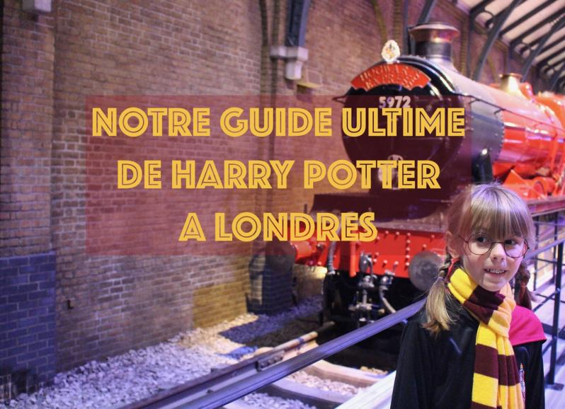 Notre Guide Ultime de HARRY POTTER à Londres