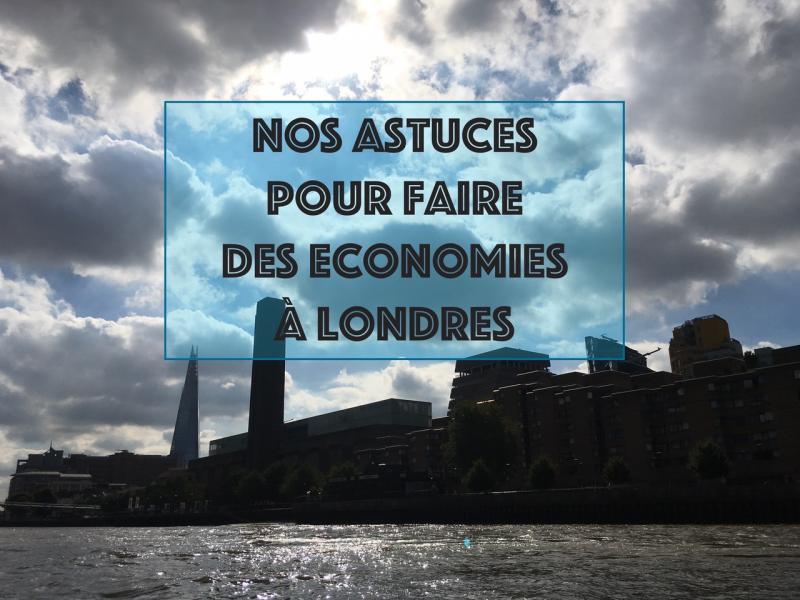 Nos astuces pour faire des économies à Londres
