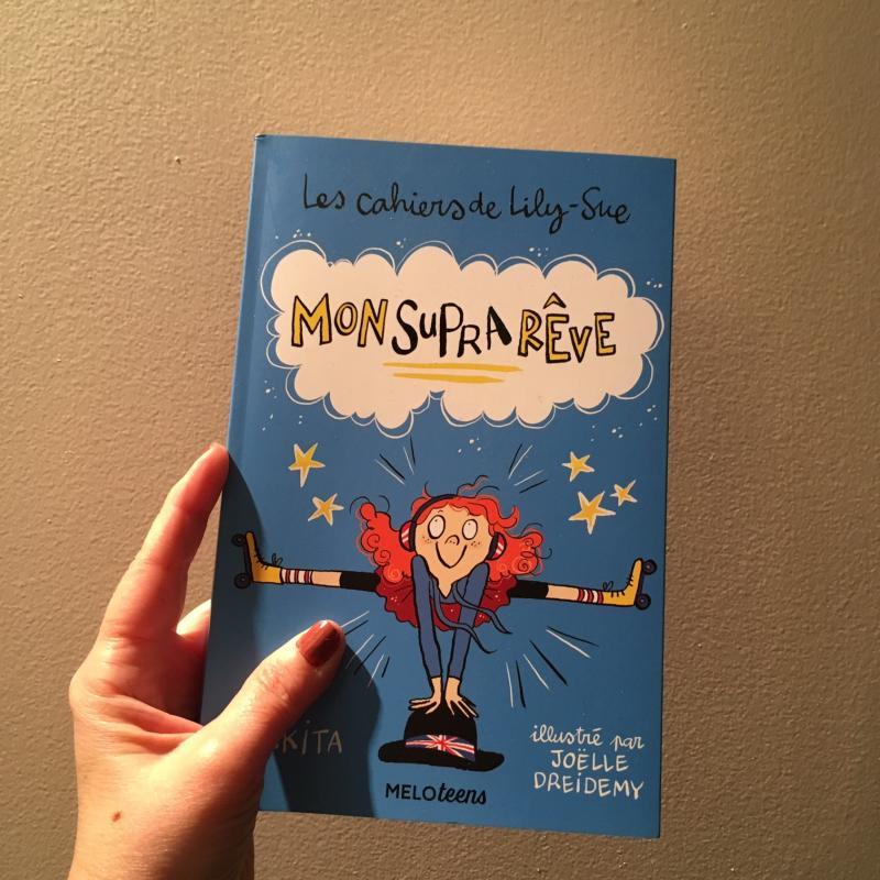 Week-end lecture #174 : Les cahiers de Lily Sue - Mon suprarêve