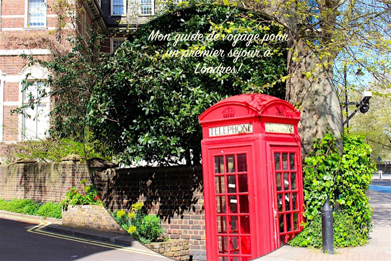 Mon guide de voyage pour un premier séjour à Londres!