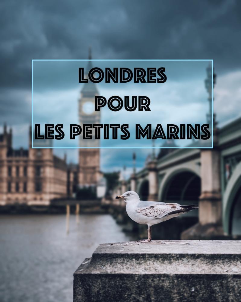 5 idées de sorties à Londres pour les petits marins !